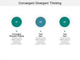 Convergent Divergent Thinking Ppt Powerpoint Presentation Show Clipart Cpb