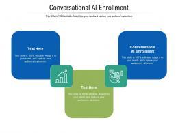 Conversational Al Enrollment Ppt Powerpoint Presentation Infographic Template Summary Cpb