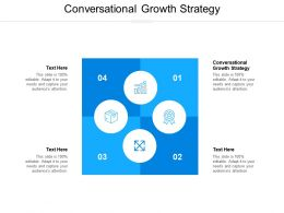 Conversational Growth Strategy Ppt Powerpoint Presentation Show Slide Cpb