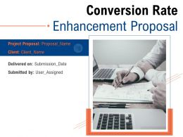 Conversion Rate Enhancement Proposal Powerpoint Presentation Slides