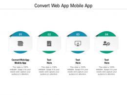 Convert Web App Mobile App Ppt Powerpoint Presentation Outline Smartart Cpb
