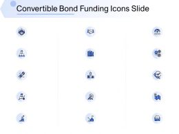 Convertible Bond Funding Icons Slide Ppt Powerpoint Presentation Gallery Picture Ppt Outline