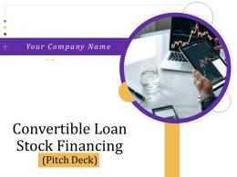Convertible Loan Stock Financing Pitch Deck Powerpoint Presentation Slides