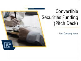 Convertible Securities Funding Pitch Deck Powerpoint Presentation Slides