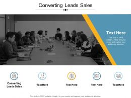 Converting Leads Sales Ppt Powerpoint Presentation Infographic Template Images Cpb