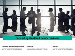 Converting Qualified Leads Business Ppt Powerpoint Presentation Professional Graphic Tips Cpb