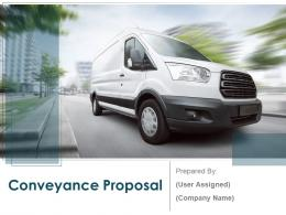 Conveyance Proposal Powerpoint Presentation Slides