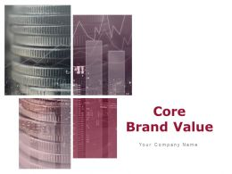 Core Brand Value Powerpoint Presentation Slides