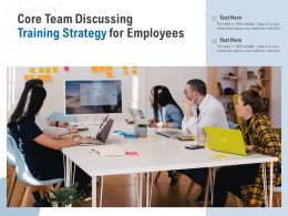 Core Team Discussing Training Strategy For Employees