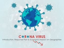 Coronavirus Covid19 Introduction Response Plan Economic Impact On Geographies