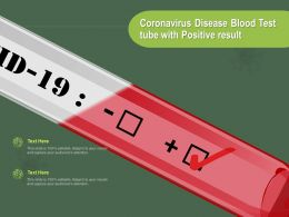 Coronavirus Disease Blood Test Tube With Positive Result Ppt Powerpoint Presentation Show Backgrounds