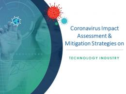 Coronavirus Impact Assessment And Mitigation Strategies On Technology Sector Complete Deck