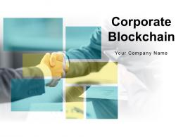 Corporate Blockchain Powerpoint Presentation Slides