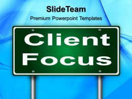 Corporate Business Strategy Powerpoint Templates Client Focus Ppt Theme