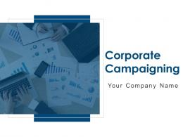 Corporate Campaigning Powerpoint Presentation Slides