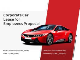 Corporate Car Lease For Employees Proposal Powerpoint Presentation Slides