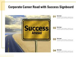 Corporate Career Road With Success Signboard