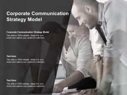 Corporate Communication Strategy Model Ppt Powerpoint Presentation Outline Microsoft Cpb