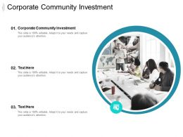 Corporate Community Investment Ppt Powerpoint Presentation Summary Clipart Images Cpb