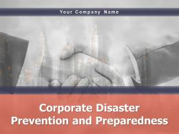 Corporate Disaster Prevention And Preparedness Powerpoint Presentation Slides