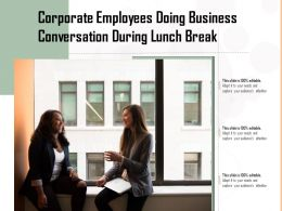 Corporate Employees Doing Business Conversation During Lunch Break