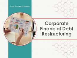 Corporate Financial Debt Restructuring Powerpoint Presentation Slides