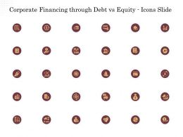 Corporate Financing Through Debt Vs Equity Icons Slide Ppt Powerpoint Presentation File Good