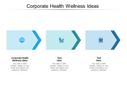Corporate Health Wellness Ideas Ppt Powerpoint Presentation Portfolio Cpb