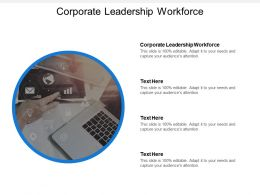 Corporate Leadership Workforce Ppt Powerpoint Presentation File Shapes Cpb