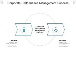 Corporate Performance Management Success Ppt Powerpoint Presentation Icon Samples Cpb