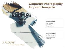 Corporate Photography Proposal Template Powerpoint Presentation Slides
