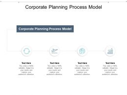 Corporate Planning Process Model Ppt Powerpoint Presentation File Portrait Cpb