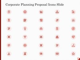 Corporate Planning Proposal Icons Slide Ppt Powerpoint Presentation Summary