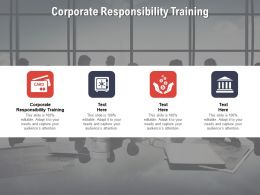 Corporate Responsibility Training Ppt Powerpoint Presentation Model Grid Cpb