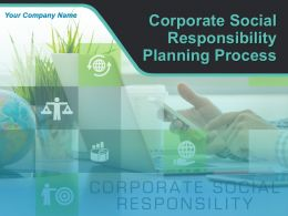 Corporate Social Responsibility Planning Process Powerpoint Presentation Slides
