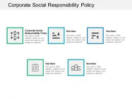 Corporate Social Responsibility Policy Ppt Powerpoint Presentation Grid Cpb