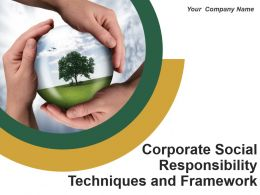Corporate Social Responsibility Techniques And Framework Powerpoint Presentation Slides