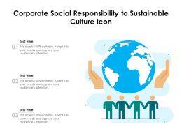 Corporate Social Responsibility To Sustainable Culture Icon