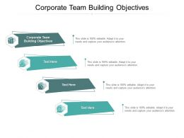 Corporate Team Building Objectives Ppt Powerpoint Presentation Gallery Graphics Example Cpb