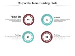 Corporate Team Building Skills Ppt Powerpoint Presentation Outline Graphics Example Cpb