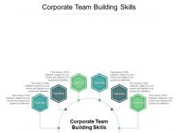 Corporate Team Building Skills Ppt Powerpoint Presentation Summary Format Cpb