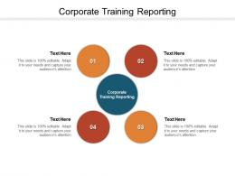 Corporate Training Reporting Ppt Powerpoint Presentation Ideas Slide Download Cpb