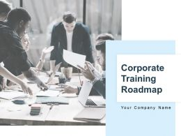 Corporate Training Roadmap Powerpoint Presentation Slides