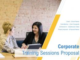 Corporate Training Sessions Proposal Powerpoint Presentation Slides