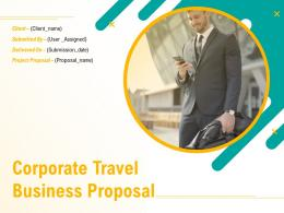Corporate Travel Business Proposal Powerpoint Presentation Slides