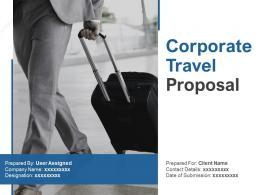 Corporate Travel Proposal Powerpoint Presentation Slides