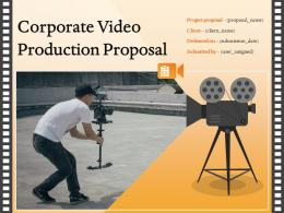 Corporate Video Production Proposal Powerpoint Presentation Slides