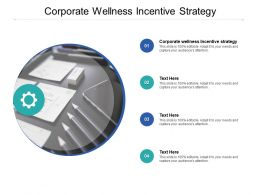 Corporate Wellness Incentive Strategy Ppt Powerpoint Presentation Model Good Cpb