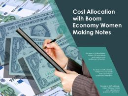 Cost Allocation With Boom Economy Women Making Notes