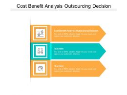 Cost Benefit Analysis Outsourcing Decision Ppt Powerpoint Presentation Pictures Show Cpb